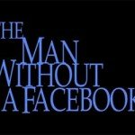 The Man Without a Facebook