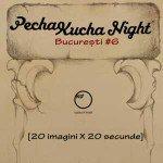 PechaKucha Night. Editia numarul sase
