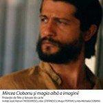Mircea Ciobanu și magia albă a imaginii