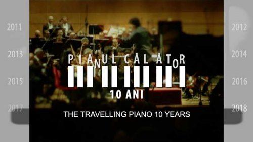 Pianul Călător – 10 ani: un documentar despre istoria unei idei cu un traseu inedit