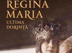 Regina Maria. Ultima dorință